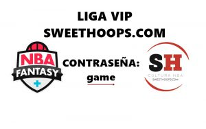 Fantasy NBA Plus: Juega en la Liga VIP de Sweet Hoops